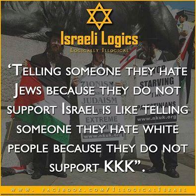 """""""Decir que alguien odia a los judíos porque no apoya a Israel es como decir que alguien odia a los blancos porque no apoya al Ku Klux Klan"""""""