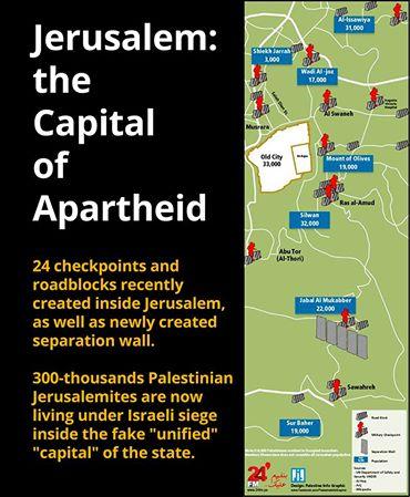 Jerusalén: la Capital del Apartheid. 24 puestos de control y bloqueos de carreteras recientemente creados dentro de Jerusalén, así como un muro de separación de nueva construcción. 300 mil palestinos de Jerusalén viven ahora bajo asedio israelí dentro de la falsa