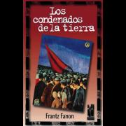 """""""Los condenados de la tierra"""""""