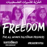 Libertad a todas las presas políticas palestinas.